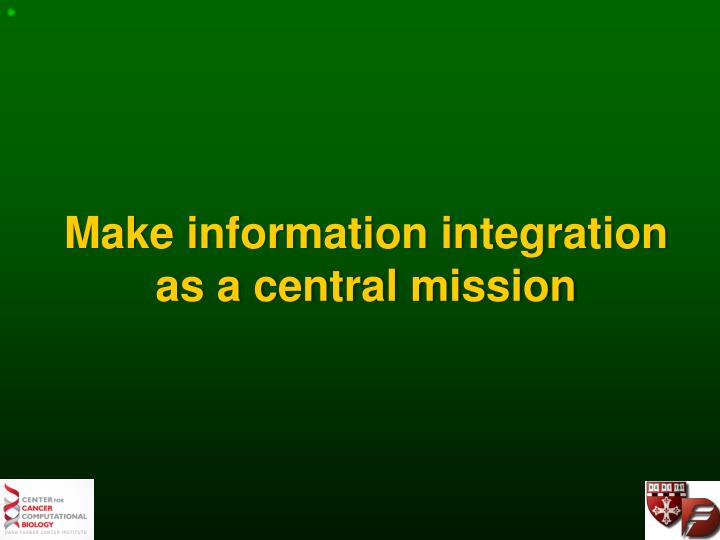 Make information integration as a central mission