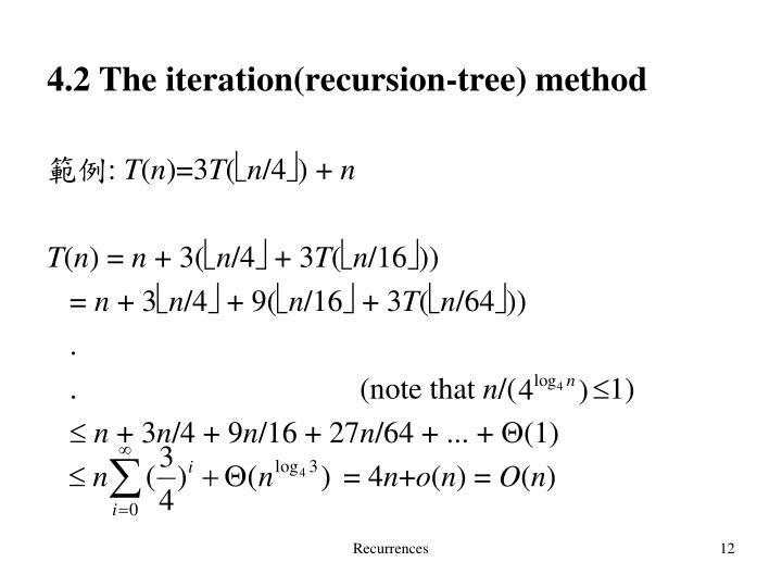 4.2 The iteration(recursion-tree) method
