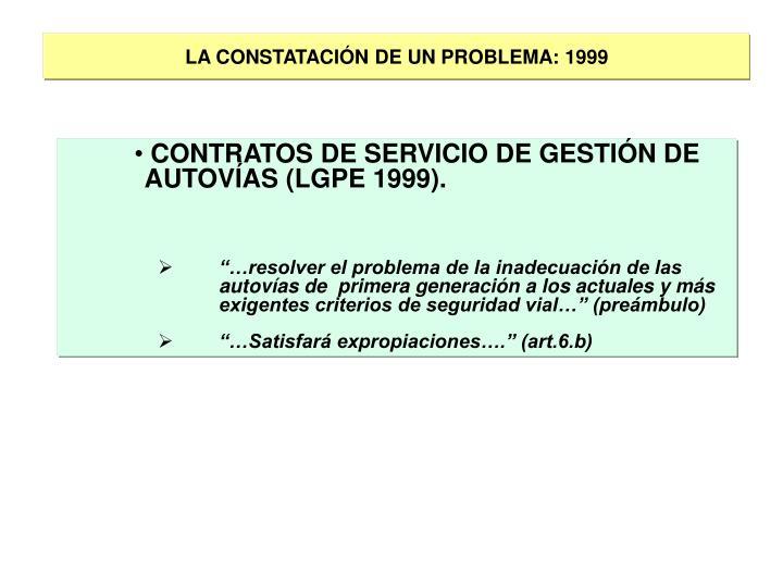 LA CONSTATACIÓN DE UN PROBLEMA: 1999