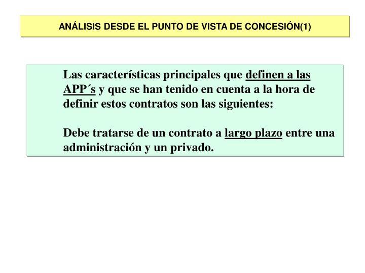 ANÁLISIS DESDE EL PUNTO DE VISTA DE CONCESIÓN(1)