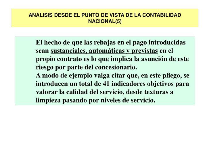 ANÁLISIS DESDE EL PUNTO DE VISTA DE LA CONTABILIDAD NACIONAL(5)