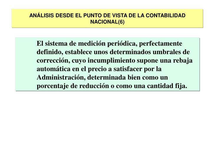 ANÁLISIS DESDE EL PUNTO DE VISTA DE LA CONTABILIDAD NACIONAL(6)