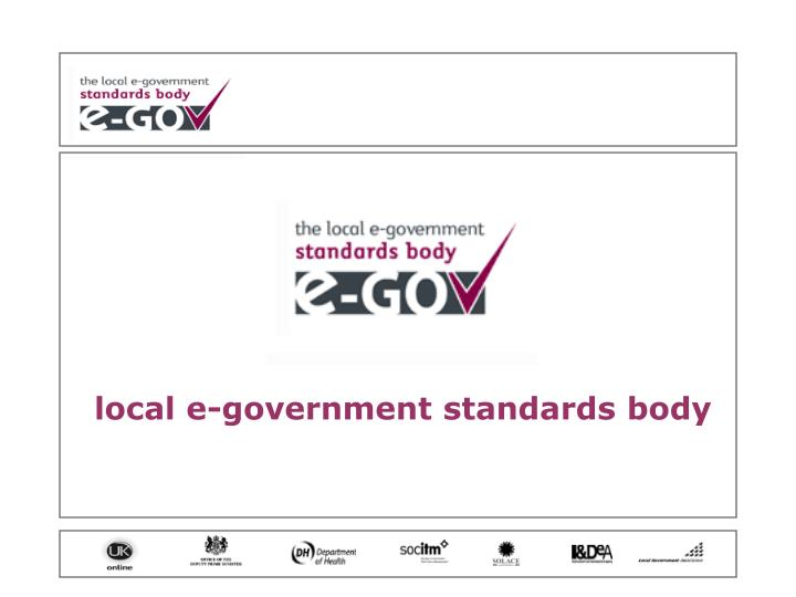 Local e-government standards body
