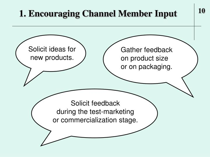 1. Encouraging Channel Member Input
