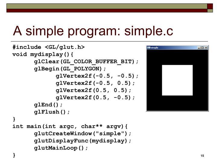A simple program: simple.c
