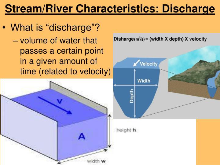 Stream/River Characteristics: Discharge