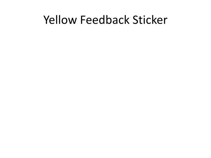 Yellow Feedback Sticker