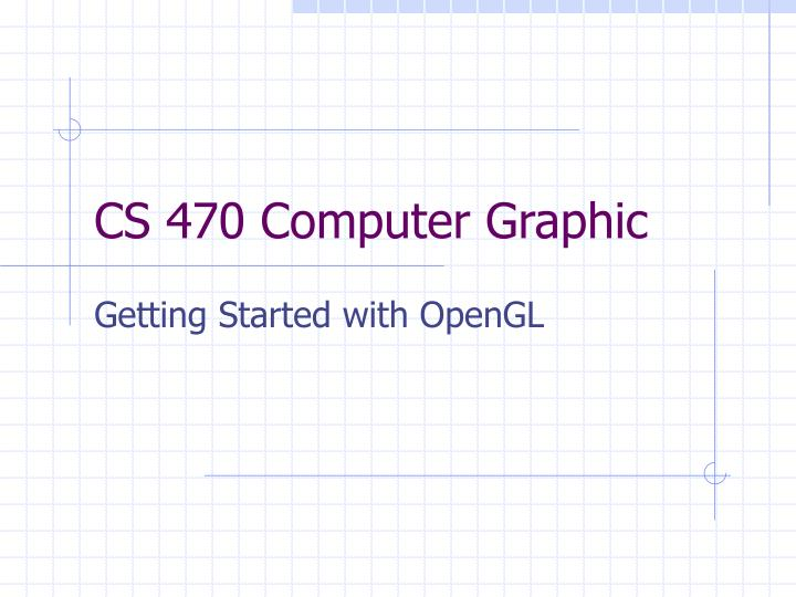 Cs 470 computer graphic