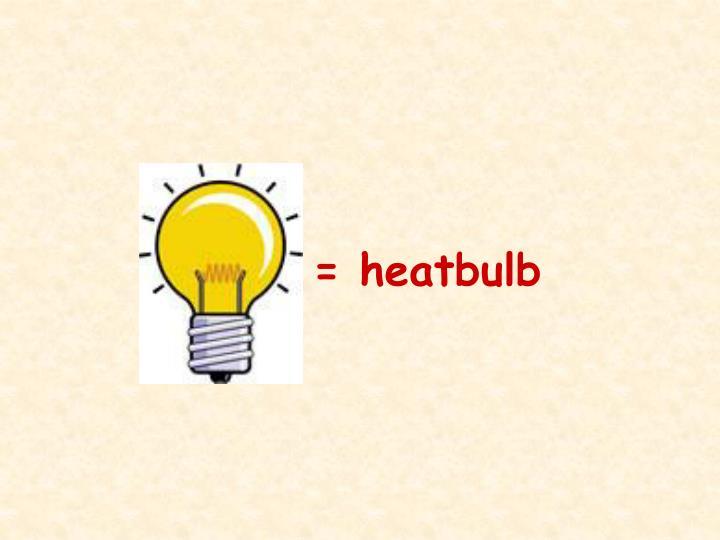 = heatbulb