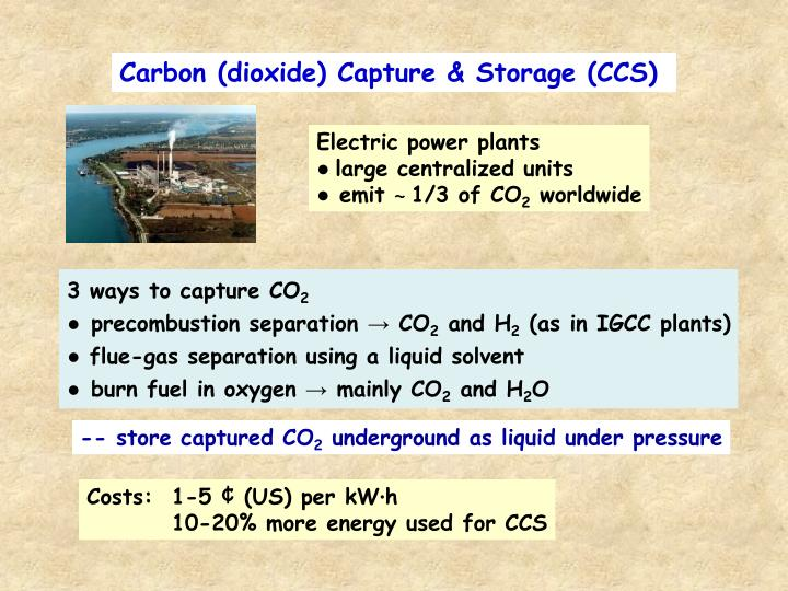 Carbon (dioxide) Capture & Storage (CCS)