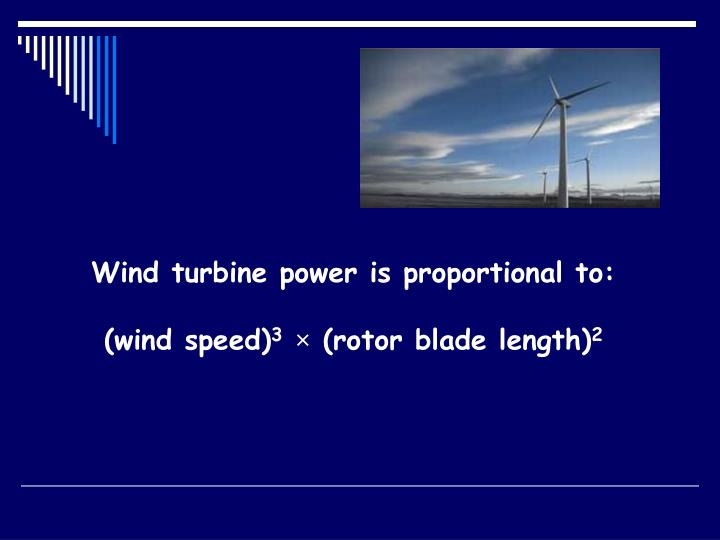 Wind turbine power is proportional to: