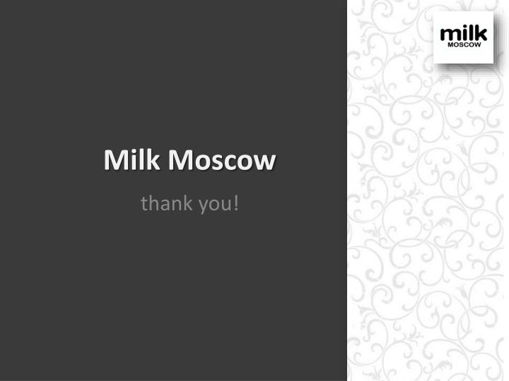 Milk Moscow