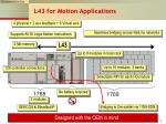 l43 for motion applications