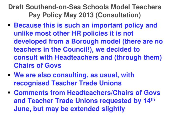 Draft Southend-on-Sea Schools Model Teachers Pay Policy May 2013 (Consultation)