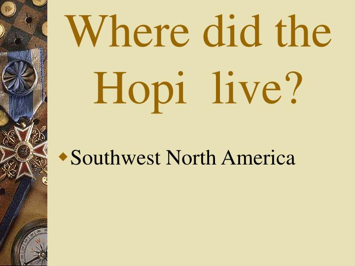 Where did the Hopi  live?
