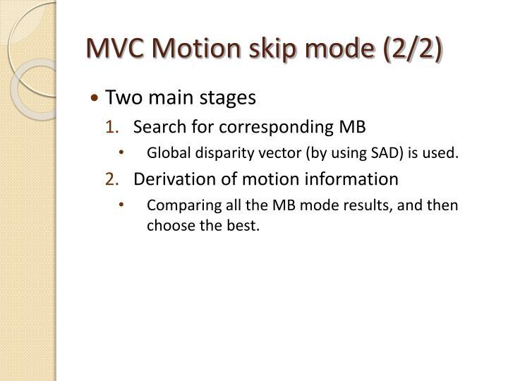 MVC Motion skip mode (2/2)