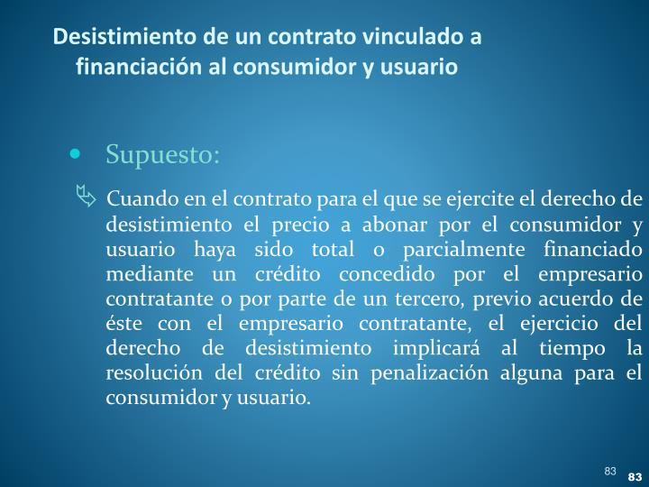 Desistimiento de un contrato vinculado a financiación al consumidor y usuario
