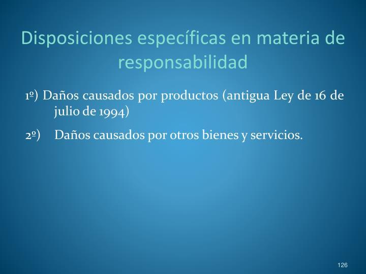 Disposiciones específicas en materia de responsabilidad