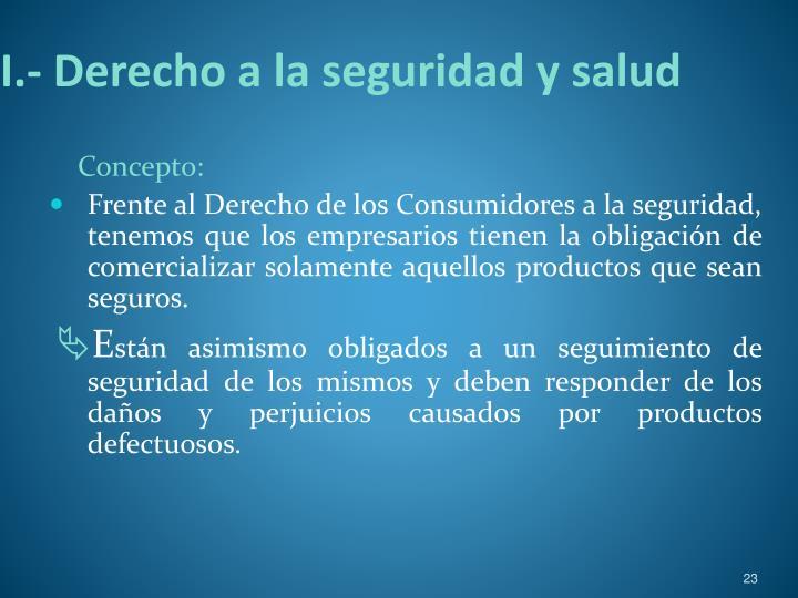 I.- Derecho a la seguridad y salud