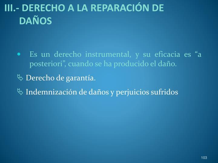 III.- DERECHO A LA REPARACIÓN DE