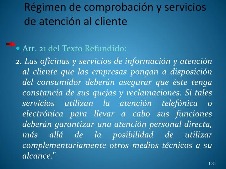 Régimen de comprobación y servicios de atención al cliente
