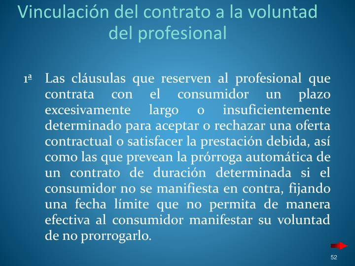 Vinculación del contrato a la voluntad del profesional