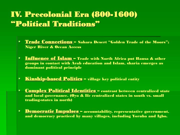 "IV. Precolonial Era (800-1600) ""Political Traditions"""
