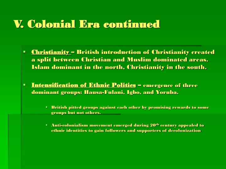 V. Colonial Era continued