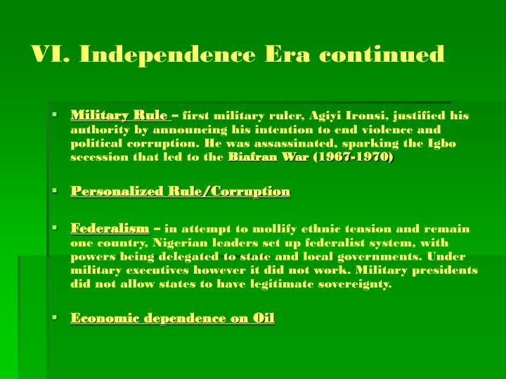 VI. Independence Era continued