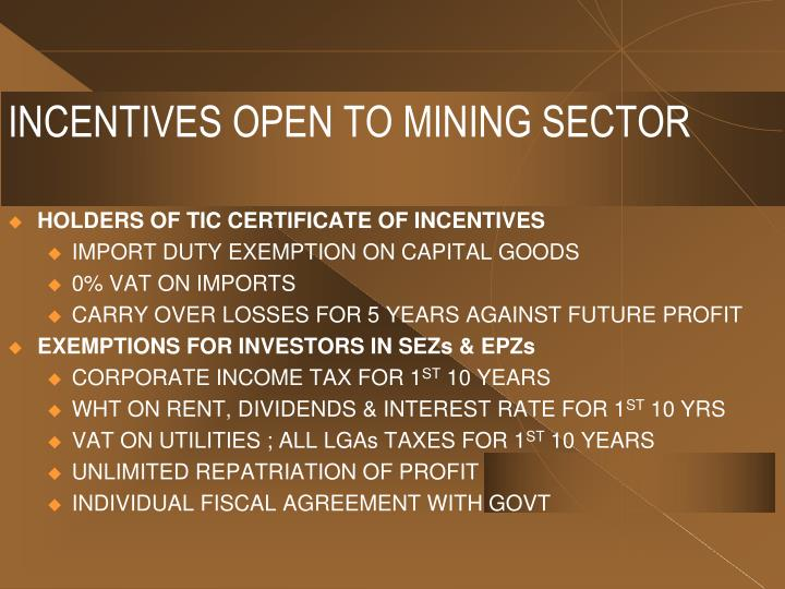 INCENTIVES OPEN TO MINING SECTOR