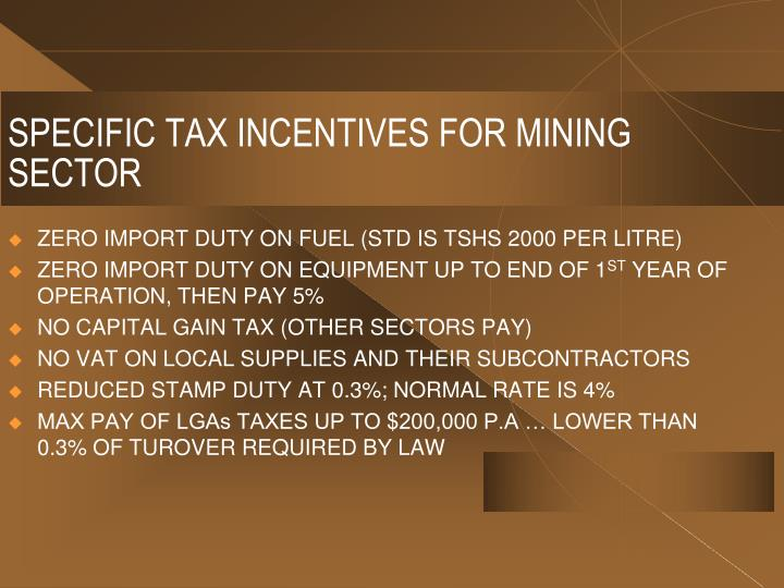 SPECIFIC TAX INCENTIVES FOR MINING SECTOR
