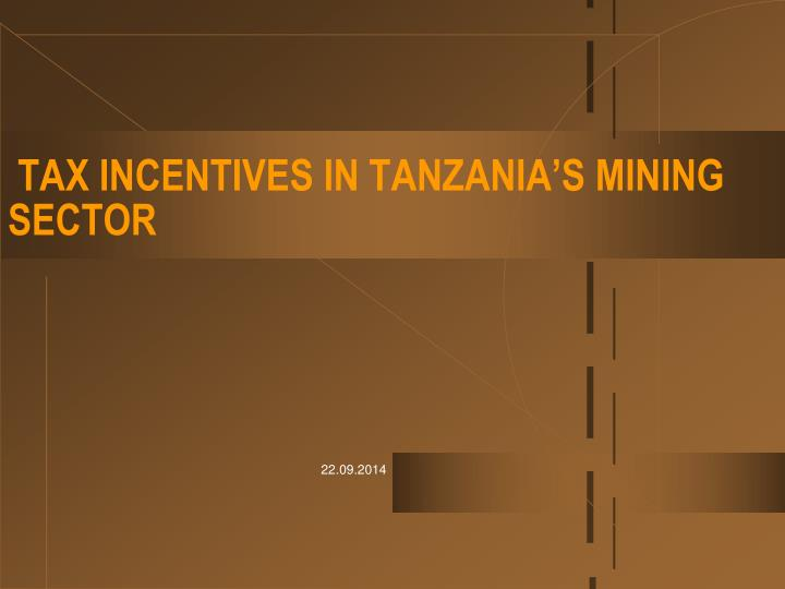 tax incentives in tanzania s mining sector