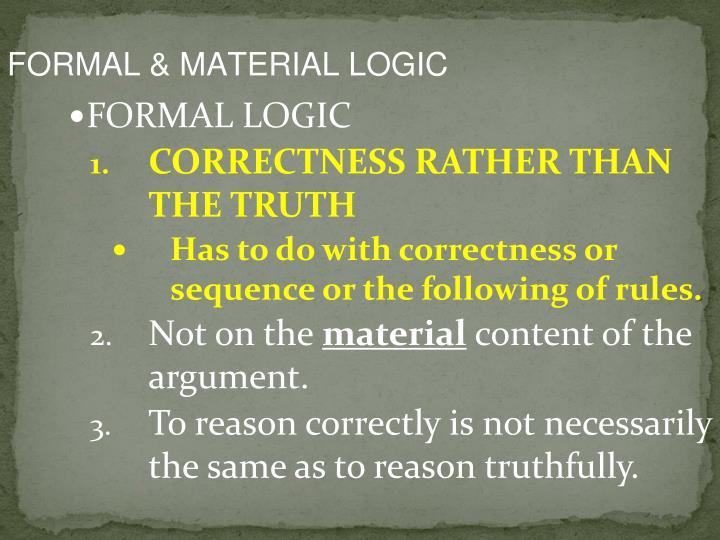 FORMAL & MATERIAL LOGIC