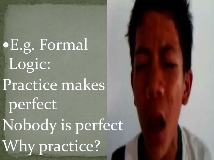 E.g. Formal Logic: