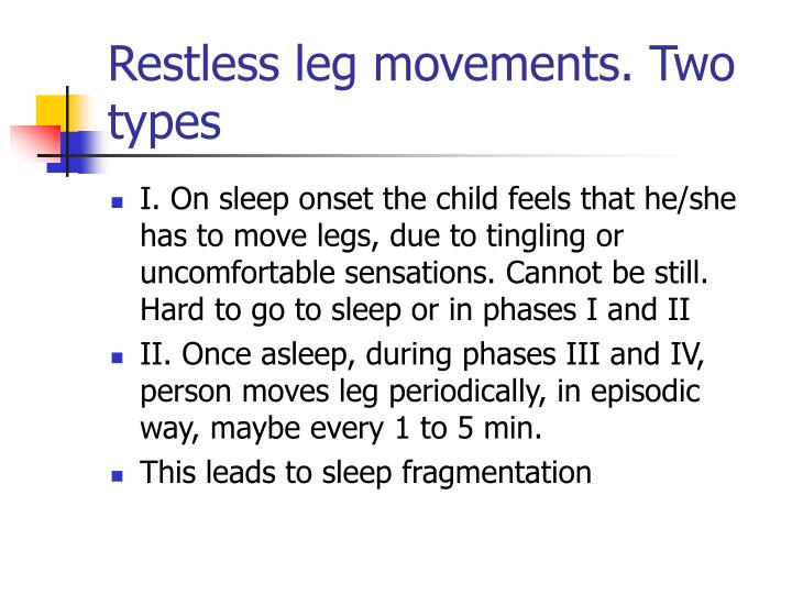 Restless leg movements two types