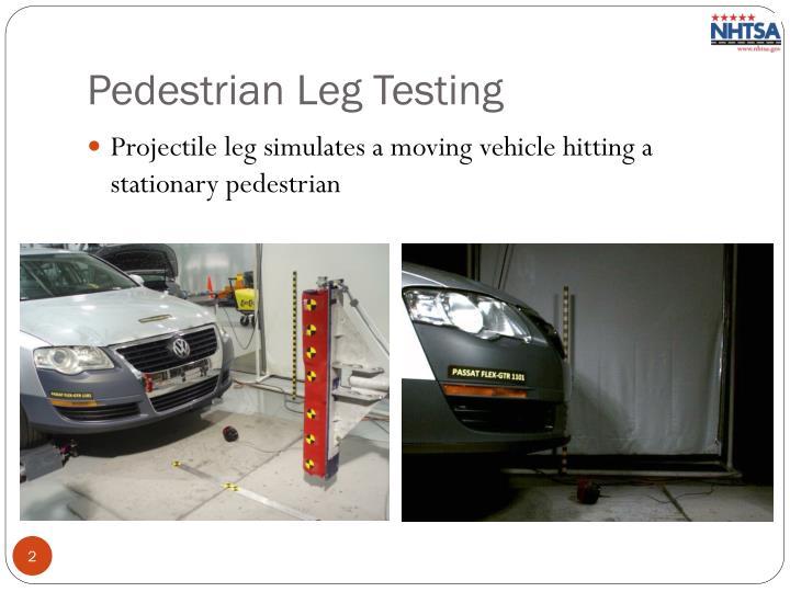 Pedestrian Leg Testing