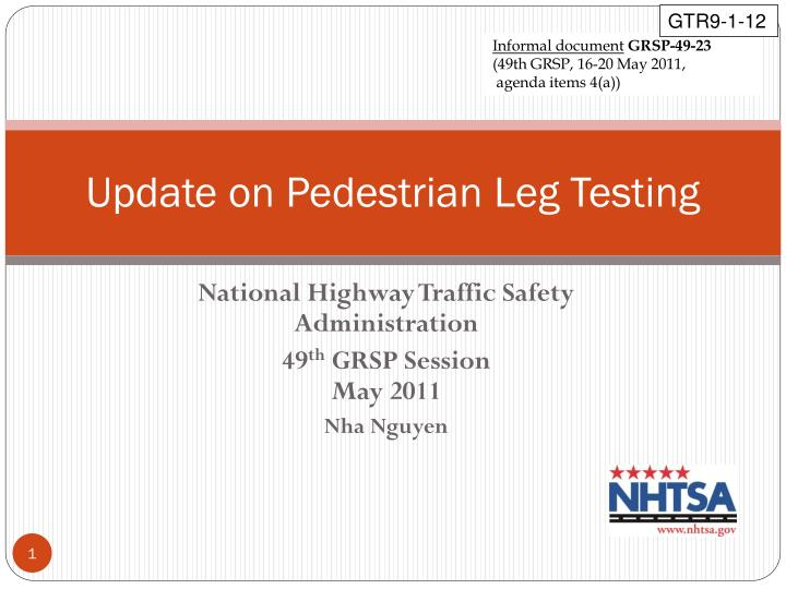 Update on pedestrian leg testing