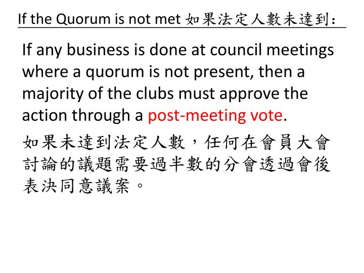 If the Quorum is not met