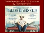 the dallas buyers club 2013 directed by jean marc vallee3