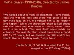 will grace 1998 2006 directed by james burrows1