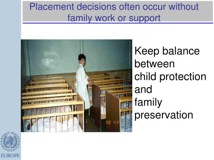 Placement decisions often occur without family work or support