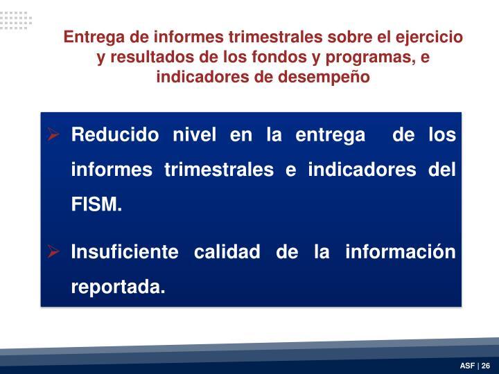 Entrega de informes trimestrales sobre el ejercicio y resultados de los fondos y programas, e indicadores de desempeño