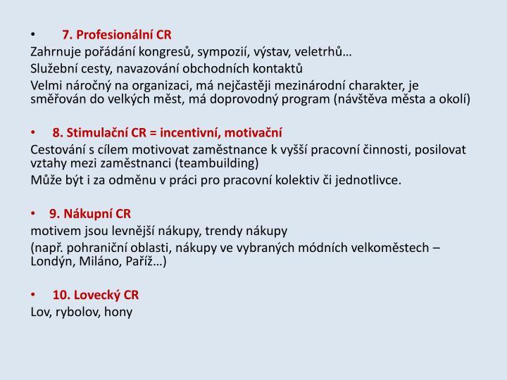 7. Profesionální CR