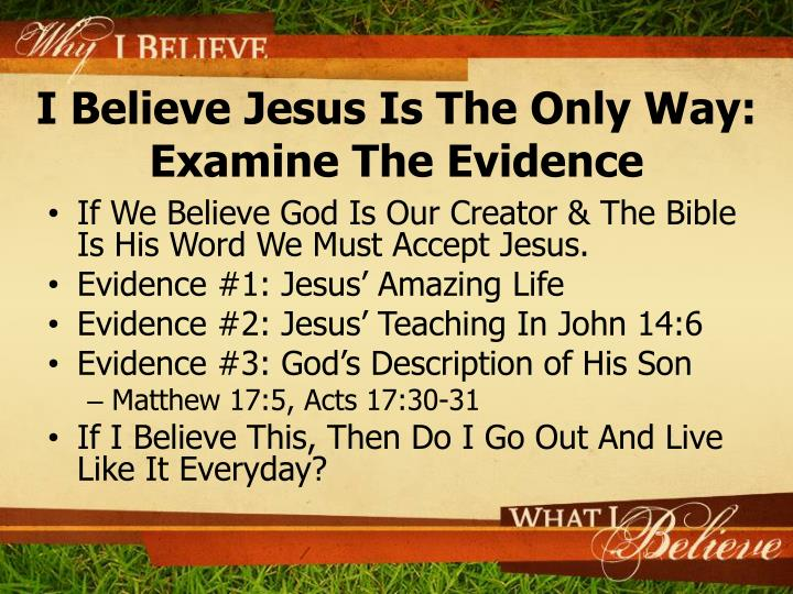 I Believe Jesus Is The Only Way: