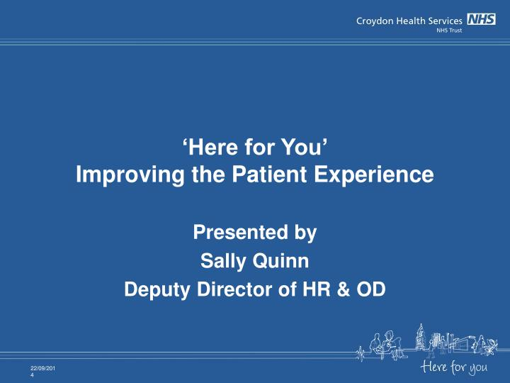 Here for you improving the patient experience