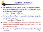 neutron current s