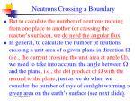neutrons crossing a boundary