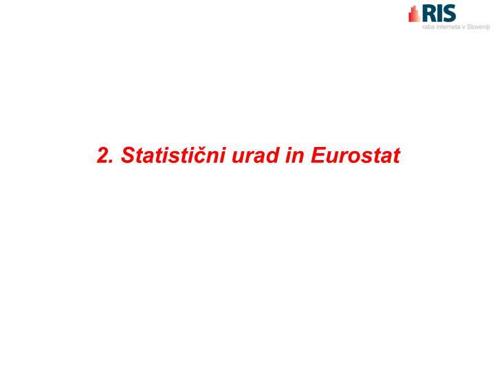 2. Statistični urad in Eurostat