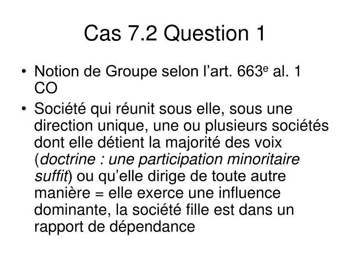 Cas 7.2 Question 1