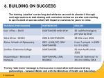 8 building on success